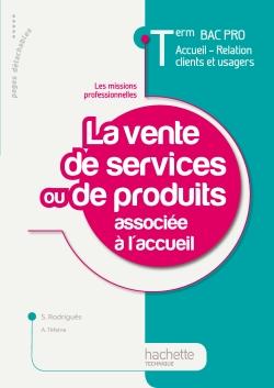 La vente de services ou de produits associée à l'accueil Term Bac Pro ARCU - Livre élève - Ed.2011