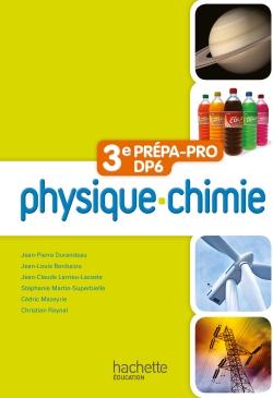 Physique - Chimie 3e Prépa-Pro/DP6 - Livre élève - Ed. 2012