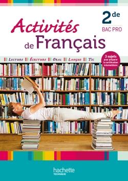 Activités de français 2de Bac Pro - Livre élève - Ed. 2012
