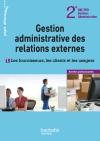 G.A. des rel. externes 2de Bac Pro : les fournisseurs, clients et usagers - Livre élève - Ed. 2012