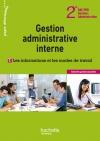 G.A. interne : les informations et les modes de travail 2de Bac Pro - Livre élève - Ed. 2012