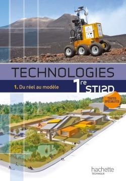Technologies 1re STI2D, T1 Du réel au modèle - Livre élève - Ed.2011