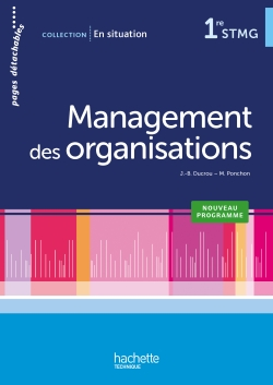 En situation Management des organisations 1re STMG - Livre élève - Ed. 2012
