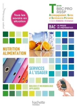 Nutrition-alimentation, services à l'usager Terminale Bac Pro ASSP - Livre élève - Ed. 2013