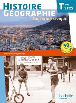 Histoire Géographie Terminale ST2S - Livre élève - Ed. 2013