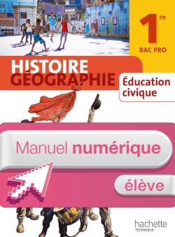 Histoire Géographie 1re Bac Pro - Manuel numérique élève simple - Ed. 2014