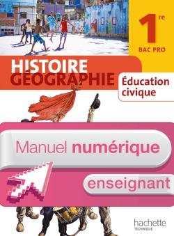 Histoire Géographie 1re Bac Pro - Manuel numérique enseignant simple - Ed. 2014