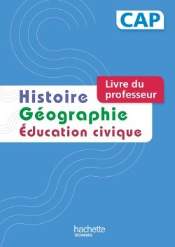 Histoire Géographie CAP - Livre professeur - Ed. 2014