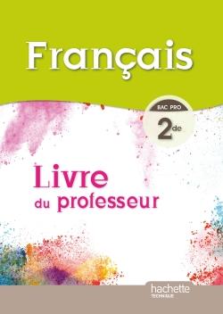 Français 2de Bac pro - Livre professeur - Ed. 2014