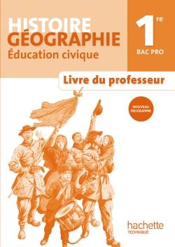 Histoire Géographie 1re Bac Pro - Livre professeur - Ed. 2014