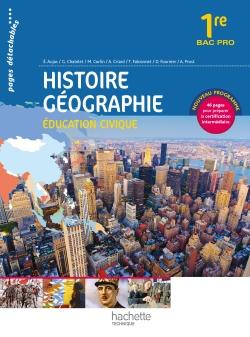 Histoire Géographie 1re Bac Pro - Livre élève consommable - Ed. 2014
