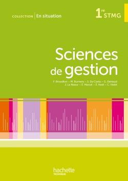 En situation Sciences de gestion 1re STMG - Livre élève - non consommable