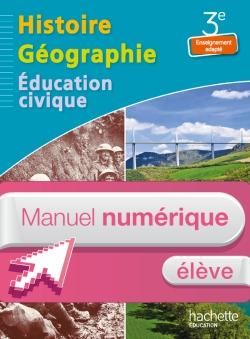 Histoire - Géographie - Education civique 3e Enseignement adapté - Manuel numérique élève - Ed. 2014