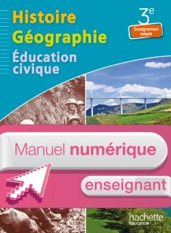 Histoire - Géographie - 3e Enseignement adapté - Manuel numérique enseignant simple - Ed. 2014