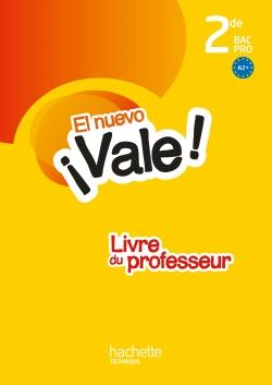 El nuevo ¡Vale! 2de Bac Pro - Livre professeur - Ed. 2014