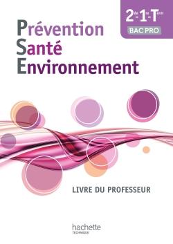 Prévention Santé Environnement Bac pro - Livre professeur - Ed. 2014