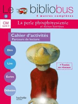 Le Bibliobus nº 9 CM - La Perle phosphorescente - Cahier d'activités - Ed.2005