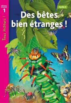 Des bêtes bien étranges Niveau 1 - Tous lecteurs ! - Livre élève - Ed. 2012