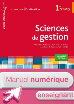 En situation Sciences de gestion 1re STMG - Manuel numérique enseignant simple - Ed. 2015