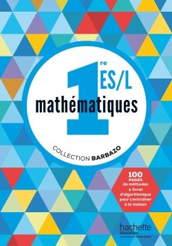 Mathématiques Barbazo 1re ES / L - Livre de l'élève - Edition 2015