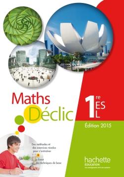 Mathématiques Déclic 1re ES / L - Livre de l'élève - Edition 2015
