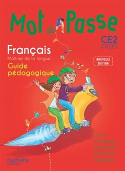 Mot de Passe Français CE2 - Guide pédagogique - Ed. 2015