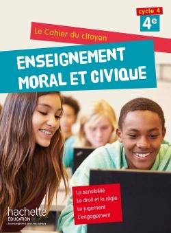 Cahier du citoyen Enseignement Moral et Civique (EMC) 4e (2015)