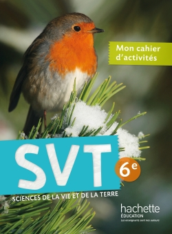 Cahier d'activités SVT 6e - Edition 2015