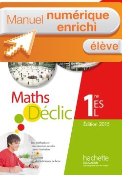 Manuel numérique Déclic 1re ES / L - Licence élève - Edition 2015