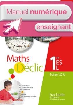 Manuel numérique Déclic 1re ES / L - Licence enseignant - Edition 2015