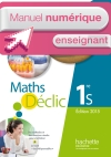 Manuel numérique Déclic 1re S - Licence enseignant - Edition 2015