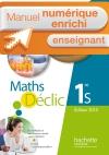Manuel numérique Déclic 1ère S - Licence enseignant enrichie - Edition 2015