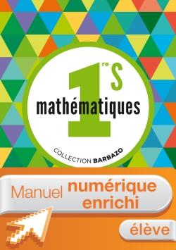 Manuel numérique Mathématiques Barbazo 1re S - Licence élève enrichie - Edition 2015