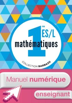 Manuel numérique Mathématiques Barbazo 1re ES/L - Licence enseignant - Edition 2015