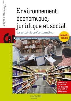 Environnement économique, juridique et social CAP - Livre élève - Ed. 2015
