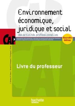 Environnement économique, juridique et social CAP - Livre du professeur - Ed.2015