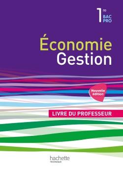 Économie-Gestion 1re Bac Pro - Livre du professeur - Ed. 2015
