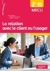 La relation avec le client ou l'usager 2de Bac Pro - Livre élève - Ed. 2015