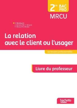 La relation avec le client ou l'usager 2de Bac Pro - Livre du professeur - Ed. 2015