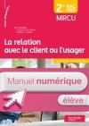 La relation client ou usager 2de Bac Pro CONSO - Manuel numérique élève simple - Ed. 2015