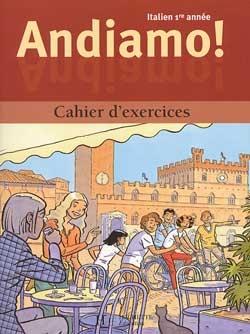 Andiamo! 1re année - Italien - Cahier d'exercices - Edition 2000