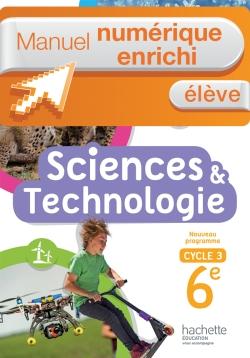 Manuel numérique Sciences et Technologie cycle 3 / 6e - Licence enrichie élève - éd. 2016