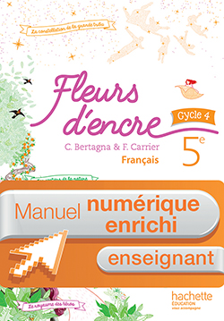 Manuel numérique Fleurs d'encre français cycle 4 / 5e - Licence enrichie enseignant - éd. 2016