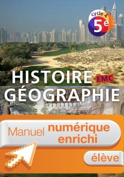 Manuel numérique Histoire-Géographie-EMC cycle 4 / 5e - Licence enrichie élève - éd. 2016