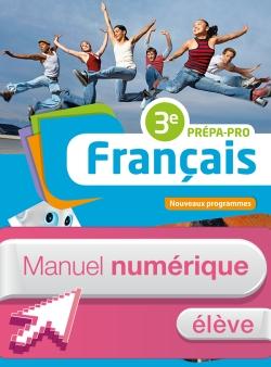 Français 3e Prépa-Pro - Manuel numérique élève simple - Ed. 2016