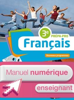 Français 3e Prépa-Pro - Manuel numérique enseignant simple - Ed. 2016