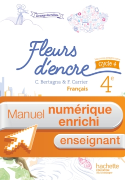Manuel numérique Fleurs d'encre français cycle 4 / 4e - Licence enrichie enseignant - éd. 2016
