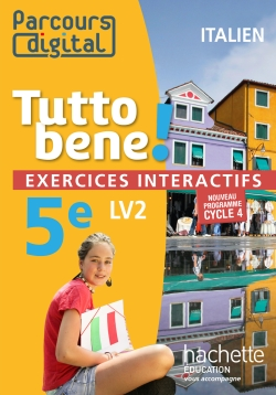 Parcours digital Tutto bene! cycle 4 / 5e LV2 - Italien - Edition 2016