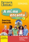 Parcours digital A mi me encanta cycle 4 / 5e LV2 - Espagnol - Edition 2016