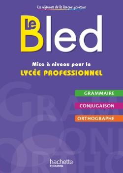 Le BLED - Mise à niveau pour le lycée professionnel - Livre élève - Ed. 2016